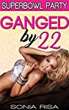 Ganged by 22 Superbowl Party (Hot Wife, Extreme Menage) (English Edition)