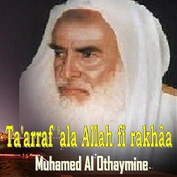 Ta'Arraf 'Ala Allah Fi Rakhâa (Quran)