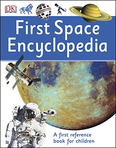 First Space Encyclopedia: A First Reference Book for Children (DK First Reference) (English Edition)