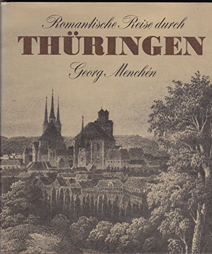 Georg Menchén: Romantische Reise durch Thüringen