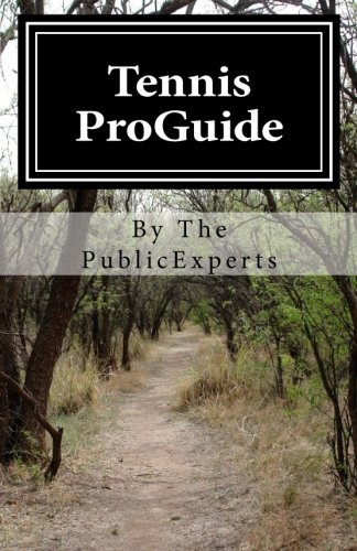 Tennis ProGuide: A Tennis Guidebook - For those who want to become professional step by step