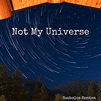Not My Universe