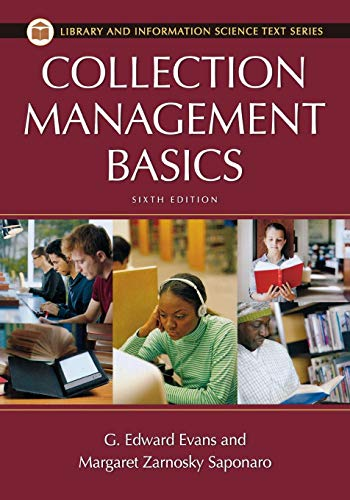 Compare Textbook Prices for Collection Management Basics Library and Information Science Text Series 6 Edition ISBN 9781598848649 by Evans, G. Edward