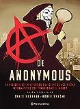 A de Anonymus: La historia del misterioso colectivo de activistas informáticos que transformó el mundo