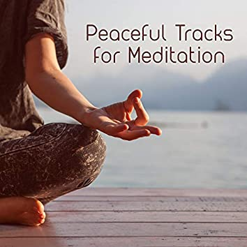 Peaceful Tracks for Meditation – Soothing Sounds for Relaxation, Yoga, Pure Meditation