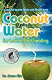 Best Coconut Waters - Coconut Water for Health and Healing Review