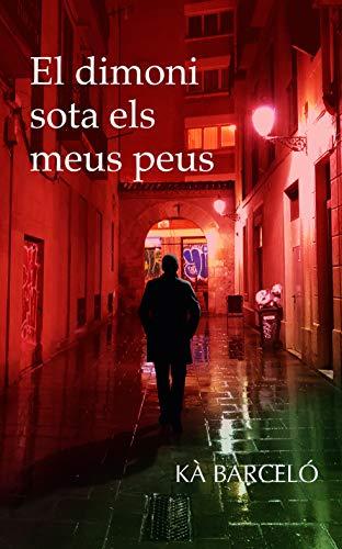 El dimoni sota els meus peus (Catalan Edition)
