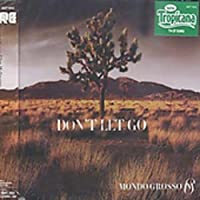 Don't Let Go by Mondo Grosso (2001-07-24)