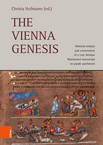 The Vienna Genesis: Material analysis and conservation of a Late Antique illuminated manuscript on purple parchment