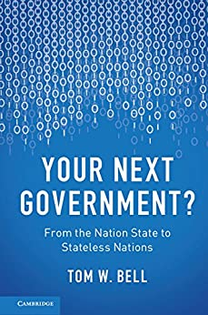 Your Next Government?: From the Nation State to Stateless Nations (English Edition) por [Tom W. Bell]