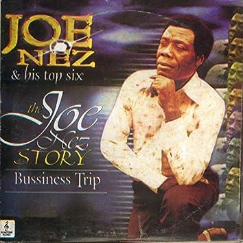 The Joe Nez Story Bussiness Trip