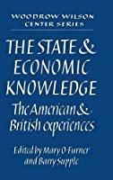 The State and Economic Knowledge: The American and British Experiences (Woodrow Wilson Center Press)