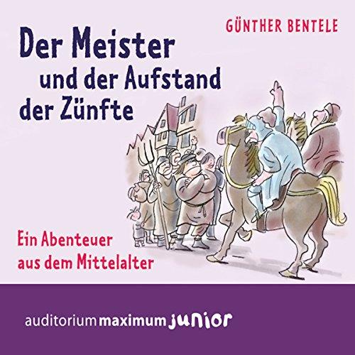 Der Meister und der Aufstand der Zünfte     Ein Abenteuer aus dem Mittelalter              By:                                                                                                                                 Günther Bentele                               Narrated by:                                                                                                                                 Thomas Krause                      Length: 2 hrs and 12 mins     Not rated yet     Overall 0.0