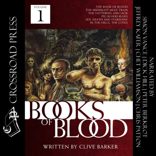 The Books of Blood, Volume 1                   By:                                                                                                                                 Clive Barker                               Narrated by:                                                                                                                                 Simon Vance,                                                                                        Dick Hill,                                                                                        Peter Berkrot,                   and others                 Length: 6 hrs and 51 mins     515 ratings     Overall 4.2