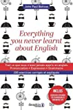 Everything you never learnt about english - Tout ce que vous n'avez jamais appris en anglais