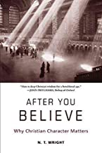 After You Believe : Why Christian Character Matters(Paperback) - 2012 Edition