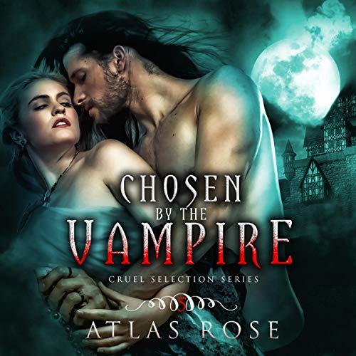 Couverture de Chosen by the Vampire: Gothic Romance (Cruel Selection Series, Book 5)