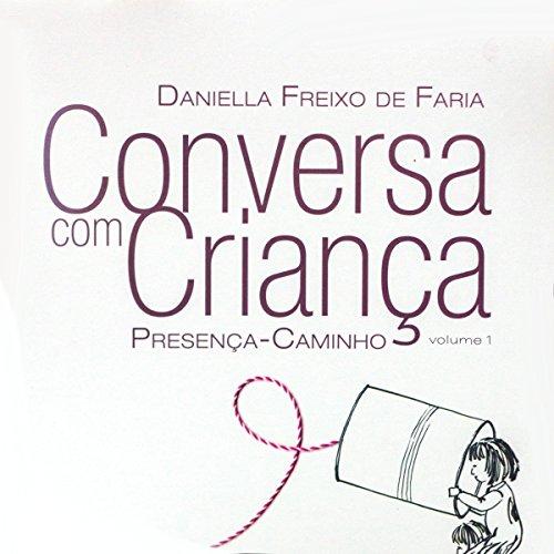 Conversa com criança: Presença-Caminho (Portuguese Edition) audiobook cover art