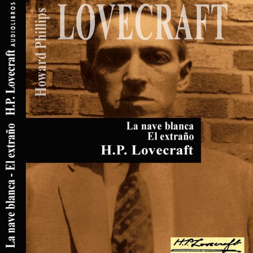La nave blanca y El extraño [The White Ship and The Stranger]                   By:                                                                                                                                 H. P. Lovecraft                               Narrated by:                                                                                                                                 Víctor Prieto                      Length: 43 mins     1 rating     Overall 5.0