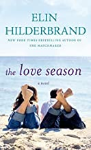 The Love Season by Elin Hilderbrand (2015-05-19)