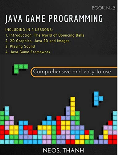 JAVA GAME PROGRAMMING: Ultimate Beginner's, Intermediate & Advanced Guide to Learn JAVA GAME Step-by-Step