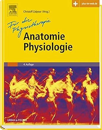 Anatoie Physiologie für die Physiotherapie by Christoff Zalpour