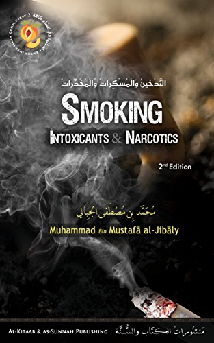 Smoking: Intoxicants & Narcotics (Enter Into Islam Completely Book 2) by [Muhammad al-Jibaly]