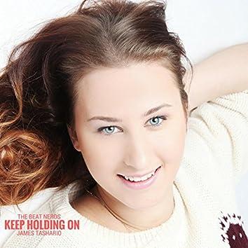 Keep Holding On (feat. James Tashario)