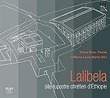 Lalibela - Site rupestre chrétien d'Ethiopie