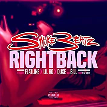 Right Back (feat. Flatline, Lil Ro, Duxe & Billy)