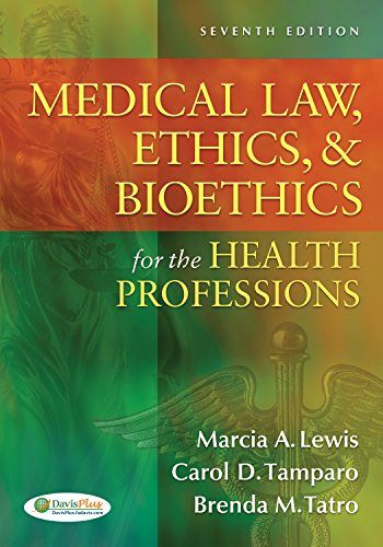 Compare Textbook Prices for Medical Law, Ethics, & Bioethics for the Health Professions Seventh Edition ISBN 9780803627062 by Lewis EdD  RN  CMA-AC (AAMA), Marcia (Marti) A.,Tamparo PhD  CMA-A (AAMA), Carol D.,Tatro CMA (AAMA), Brenda M