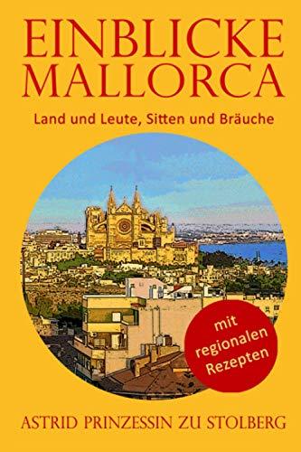 Einblicke Mallorca: Land und Leute, Sitten und Bräuche