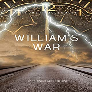William's War      Earth Under Siege, Book 1              By:                                                                                                                                 Robert McDermott                               Narrated by:                                                                                                                                 Tory Bozeman                      Length: 2 hrs and 4 mins     17 ratings     Overall 4.1