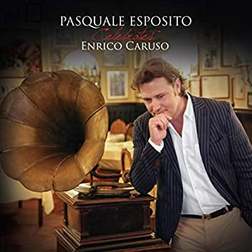 Pasquale Esposito Celebrates Enrico Caruso