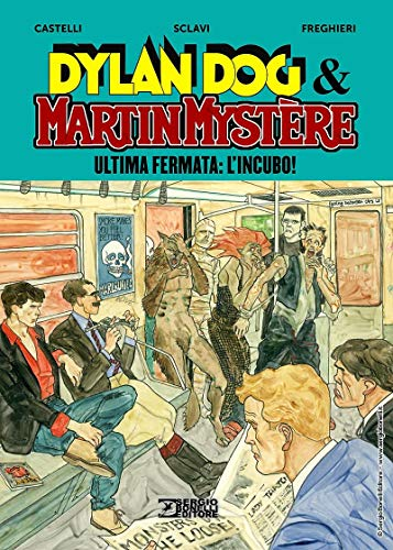 Ultima fermata: L'incubo! Dylan Dog & Martin Mystère