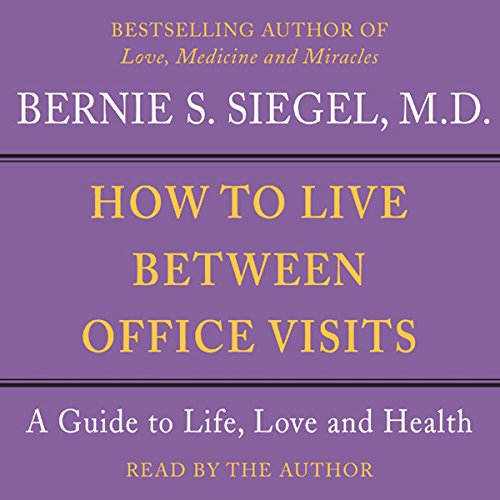 How to Live Between Office Visits audiobook cover art