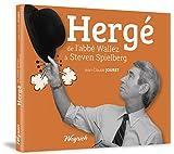 Hergé - De l'abbé Wallez à Steven Spielberg