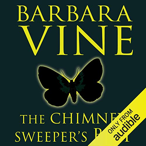 The Chimney Sweeper's Boy                   By:                                                                                                                                 Barbara Vine                               Narrated by:                                                                                                                                 Frances Barber                      Length: 12 hrs and 58 mins     55 ratings     Overall 4.4