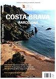 Bildatlas Costa Brava. Barcelona: Erkunden: Bootstouren entlang der Küste. Erholen: Die schönsten Buchten und Strände. Erleben: Hotels, Restaurants und Tapas-Kneipen