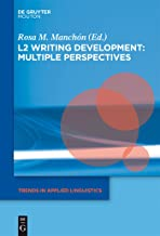 L2 Writing Development: Multiple Perspectives (Trends in Applied Linguistics [TAL] Book 6)