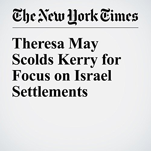 Theresa May Scolds Kerry for Focus on Israel Settlements audiobook cover art