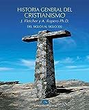 Historia general del cristianismo: Del Siglo I al Siglo XXI (Coleccion Historia)