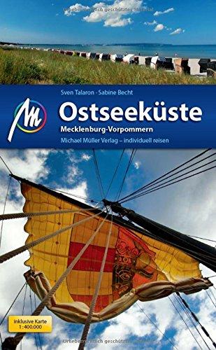 Ostseeküste - Mecklenburg Vorpommern Reiseführer Michael Müller Verlag: Individuell reisen mit vielen praktischen Tipps.