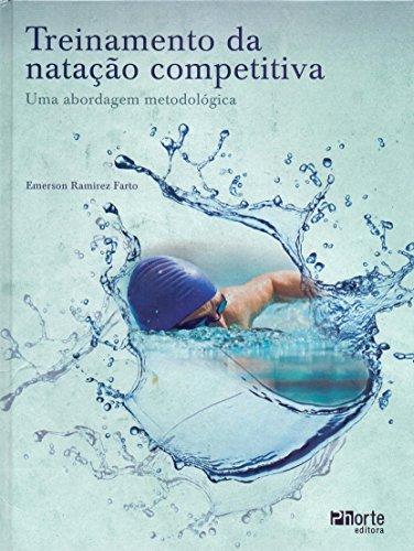 Treinamento da Natação Competitiva. Uma Abordagem Metodológica