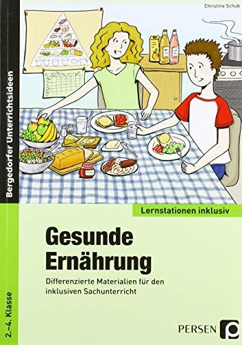 Gesunde Ernährung: Differenzierte Materialien für den inklusiven Sachunterricht (2. bis 4. Klasse) (Lernstationen inklusiv)