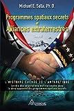 Programmes spatiaux secrets et alliances extraterrestres, tome III - L'histoire cachée de l'Antarctique - Format Kindle - 13,99 €