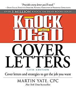 Amazon Com Knock Em Dead Cover Letters Cover Letters And Strategies To Get The Job You Want Ebook Yate Martin Kindle Store