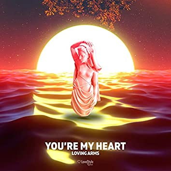 You're My Heart