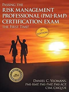 Passing the Risk Management Professional (Pmi-Rmp) Certification Exam the First Time!: Second Edition