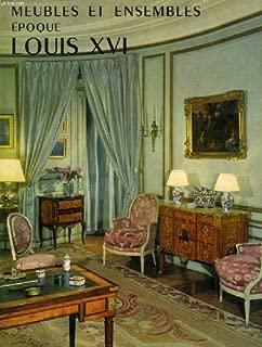 Meubles et Ensembles : Epoque Louis XVI (Collection Meubles et Ensembles Series)
